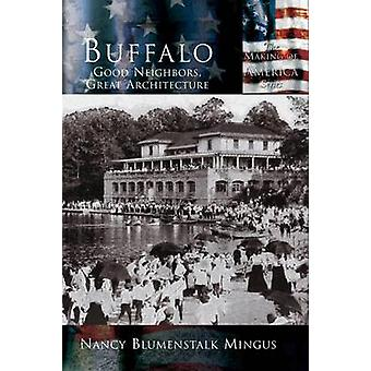 Buffalo Good Neighbors Great Architecture by Mingus & Nancy Blumenstalk