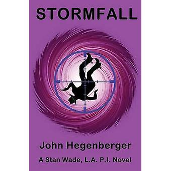 Stormfall A Stan Wade LA PI Novel by Hegenberger & John