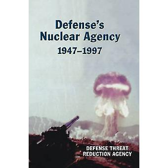 Defenses Nuclear Agency 19471997 DTRA History Series by Defense Threat Reduction Agency
