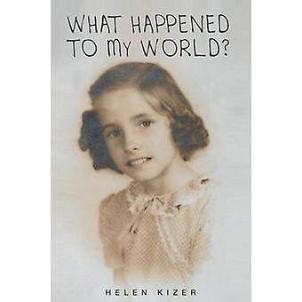 What Happened to My World by Kizer & Helen