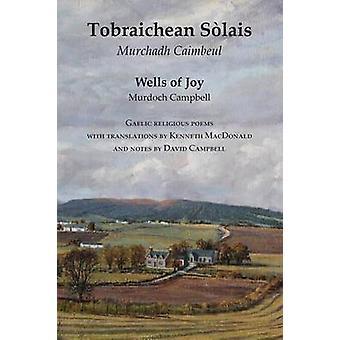Wells of Joy  Tobraichean Solais  Gaelic Religious Poems by Campbell & Murdoch