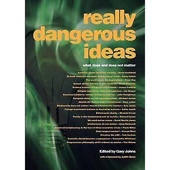 Really Dangerous Ideas by Johns & Gary