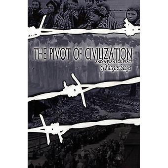 The Pivot of Civilization with Sangers A Plan for Peace by Sanger & Margaret