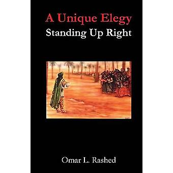 A Unique Elegy Standing Up Right by Rashed & Omar L