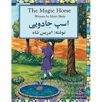 The Magic Horse EnglishDari Edition by Shah & Idries