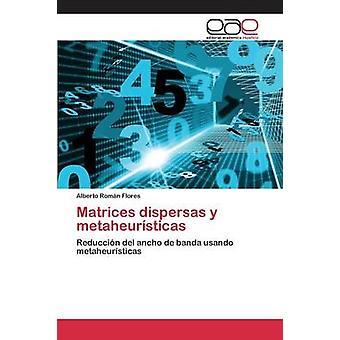 Matrices dispersas y metaheursticas by Romn Flores Alberto