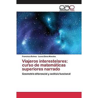 Viajeros interestelares curso de matemticas superiores narrado by Bulnes Francisco