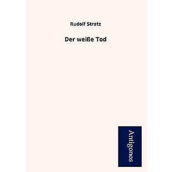 Der Wei E Tod by Stratz & Rudolf