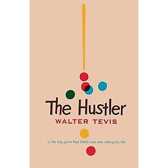 The Hustler by Tevis & Walter S