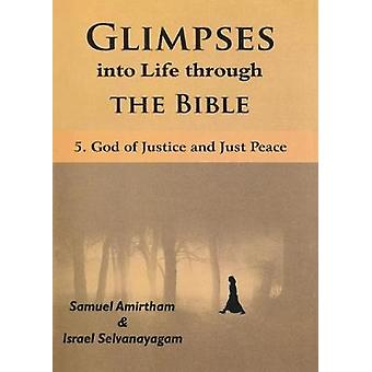 Glimpses into Life through The Bible5God of Justice and Just Peace by Amirtham & Samuel