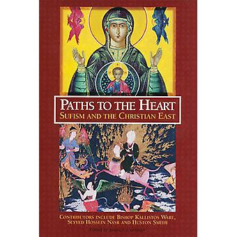 Paths to the Heart  Sufism and the Christian East by James S Cutsinger
