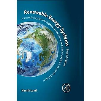 Renewable Energy Systems - A Smart Energy Systems Approach to the Choi