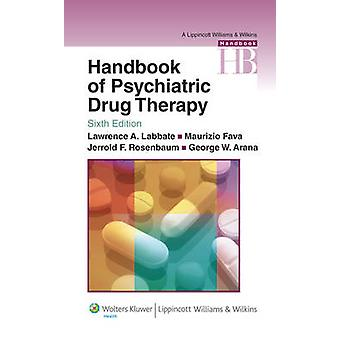 Handbook of Psychiatric Drug Therapy (6th Revised edition) by Jerrold