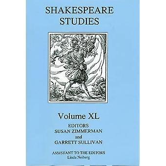 Shakespeare Studies - Volume 40 by Susan Zimmerman - Garrett A. Sulliv