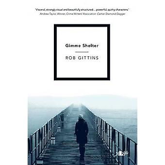Gimme Shelter by Rob Gittins - 9780956012586 Book