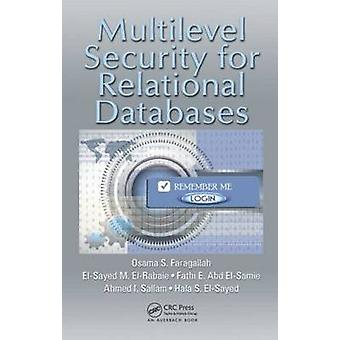 Multilevel Security for Relational Databases by Osama S. Faragallah -