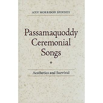 Passamaquoddy Ceremonial Songs - Aesthetics and Survival by Ann Morris