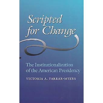 Scénarisé pour le changement - L'institutionnalisation de la présidence américaine