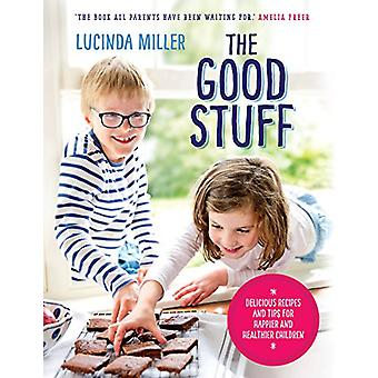 The Good Stuff - Delicious recipes and tips for happier and healthier