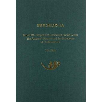 Mochlos - v. 1a - Period III - Neopalatial Settlement on the Coast - Th