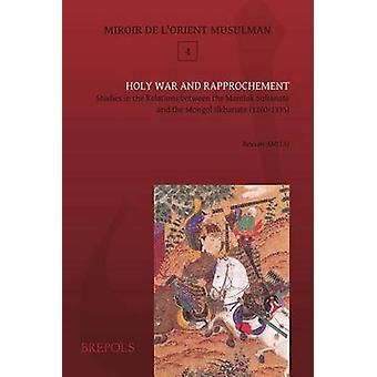 Mom 04 Holy War and Rapprochement - Amitai - Studies in the Relations