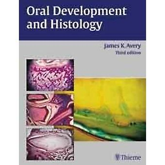 Oral Development and Histology (3rd Revised edition) by James K. Aver