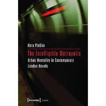 Intelligible Metropolis - Urban Mentality in Contemporary London Novel