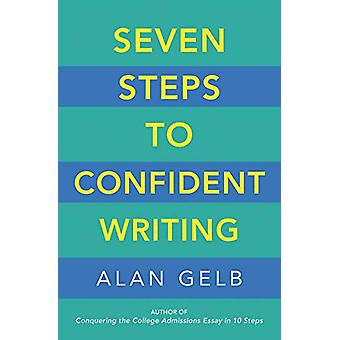Seven Steps to Confident Writing by Alan Gelb - 9781608685448 Book