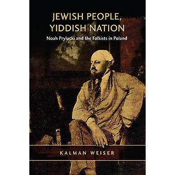 Jewish People - Yiddish Nation - Noah Prylucki and the Folkists in Pol