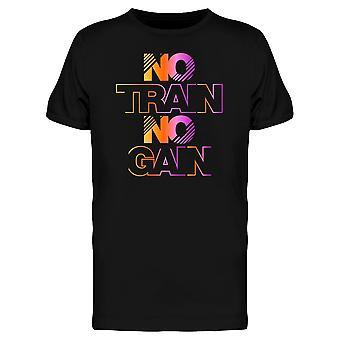 No Train No Gain Active Wear  Tee Men's -Image by Shutterstock