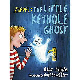 Zippel - The Little Keyhole Ghost by Alex Ruhle - 9781783449057 Book