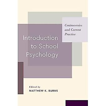 Introduction to School Psychology: Controversies and Current Practice