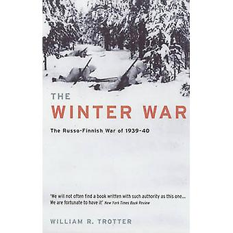 The Winter War  The RussoFinnish War of 193940 by William R Trotter