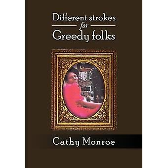 Different Strokes for Greedy Folks by Cathy Monroe - 9781469194479 Bo