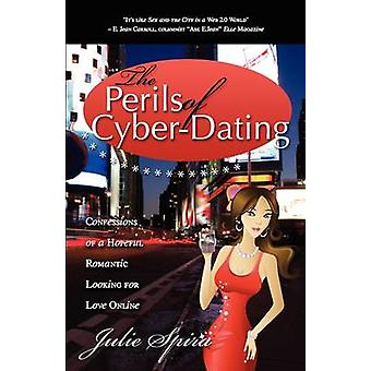 Perils of Cyber-Dating - Confessions of a Hopeful Romantic Looking for