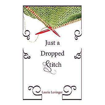 Just a Dropped Stitch by Laurie Levinger - 9781608990672 Book