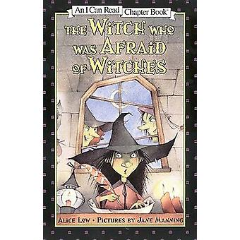 The Witch Who Was Afraid of Witches (New edition) by Alice Low - Jane