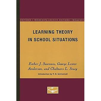 Learning Theory in School Situations by Esther J. SwensonGeorge Lester AndersonChalmers L. Stacy