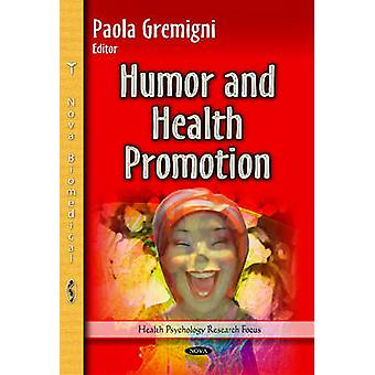 Humor and Health Promotion by Paola Gremigni - 9781633211469 Book
