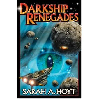 Darkship Renegades-kirjoittanut Sarah A. Hoyt (Paperback, 2012)