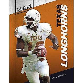 Inside College Football Texas Longhorns av William Meier