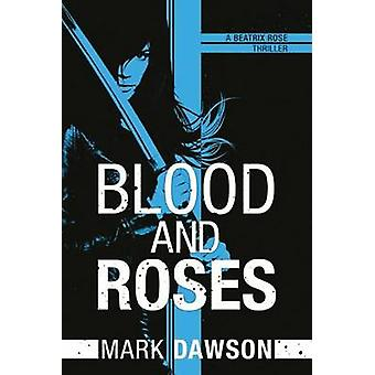 Blood and Roses 3 A Beatrix Rose Thriller