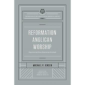 Reformation Anglican Worship by Michael Jensen