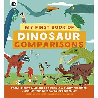 My First Book of Dinosaur Comparisons by Sara Hurst