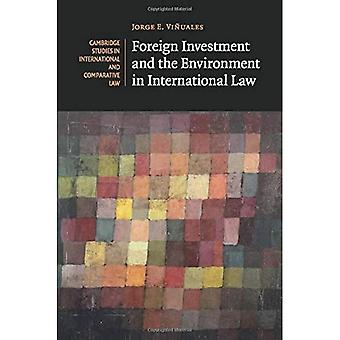 Foreign Investment and the Environment in International Law (Cambridge Studies in International and Comparative...