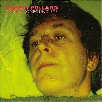 Robert Pollard - From a Compound Eye [CD] USA import