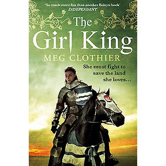The Girl King by Meg Clothier - 9780099553137 Book