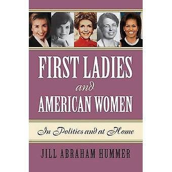 Første damer og amerikanske kvinder - i politik og hjemme af Jill Abra