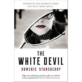 The White Devil - Femmes fatales - political intrigue and murder in th