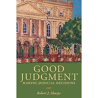 Good Judgment - Making Judicial Decisions par Robert Sharpe - 978148752